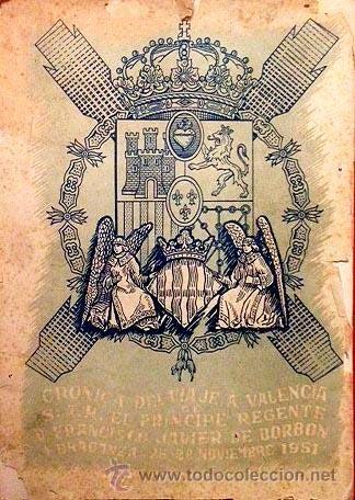Portada del libro Crónica del viaje a Valencia S.A.R. el Príncipe Regente D. Francisco de Borbón y Braganza. 25-28. Noviembre de 1951