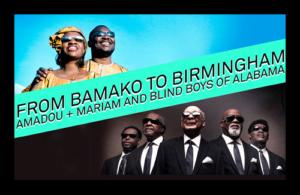 Amadou & Mariam and Blind Boys of Alabama.